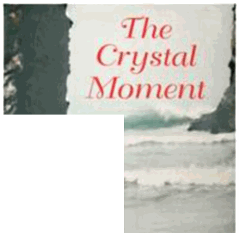 The Crystal Moment